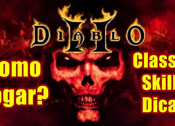 Diablo 2 Lord of Destruction - Como Jogar? Primeiros passos sobre classes, skills, dicas e +