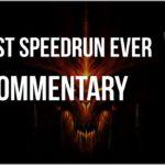 FASTEST DIABLO 2 SPEEDRUN EVER - Commentary