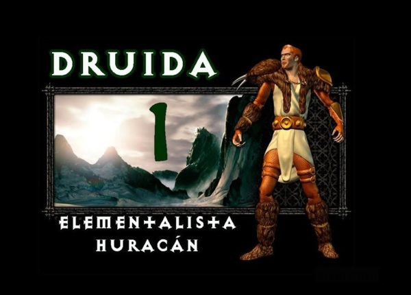 DIABLO 2 LOD - DRUIDA, LA FUERZA DE LA NATURALEZA (1) ELEMENTALISTA