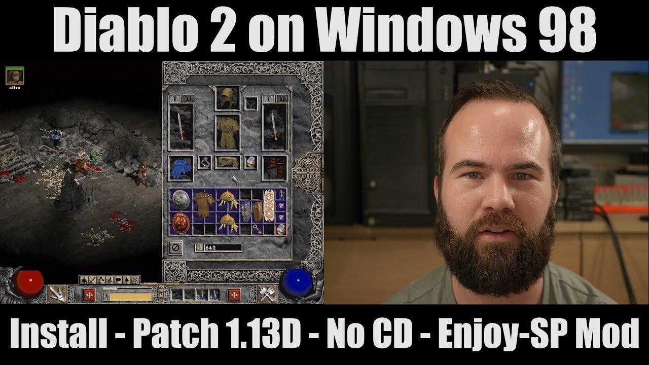 Diablo 2 on windows 98, Installation, LOD, Patch 1.13D, No CD, Enjoy-SP mod