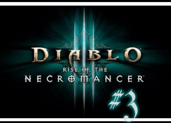 Diablo III - Некромант #3 [Прохождение]