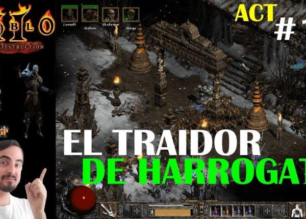 Diablo 2 LoD - EL TRAIDOR DE HARROGATH! ACTO 5 #10