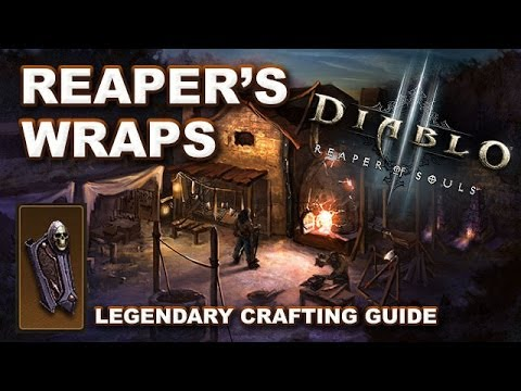 Diablo 3 Reaper of Souls: REAPER'S WRAPS Legendary Crafting & Farming Guide