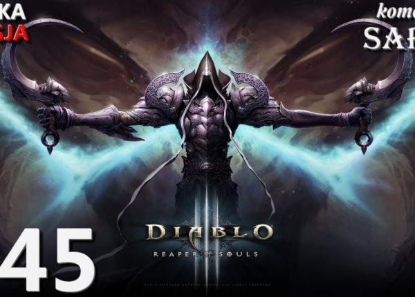 Zagrajmy w Diablo 3: Reaper of Souls (Krzyżowiec) odc. 45 - KONIEC GRY