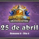 Hearthstone Grandmasters Americas | Temporada 1 Semana 2 Dia 2