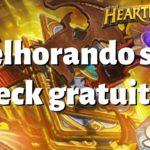 Como melhorar seu deck gratuito do Hearthstone