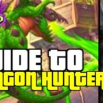 DRAGON HUNTER IS THE BEST HUNTER DECK   GUIDE TO DRAGON HUNTER   ASHES OF OUTLANDS   HEARTHSTONE