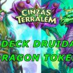 HEARTHSTONE CINZAS DE TERRALÉM  TESTANDO O DECK DRUID DRAGON TOKEN