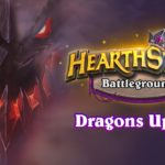 Hearthstone Battlegrounds Dragons Update