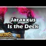 [Hearthstone] Jaraxxus Is the Deck