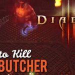 How to Kill The Butcher in Diablo 3