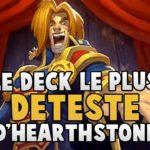 LE DECK LE PLUS DÉTESTÉ D'HEARTHSTONE