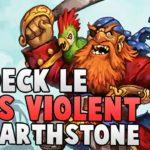 LE DECK LE PLUS VIOLENT D'HEARTHSTONE