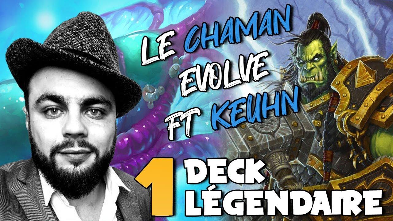 [Hearthstone] Le chaman evolve Feat Keuhn🔶 Un deck une légendaire 🔶
