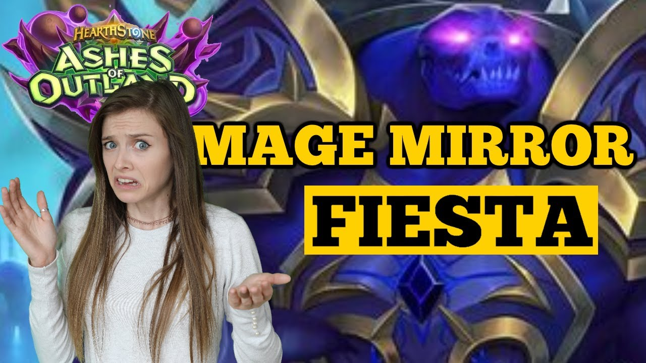 Mage Mirror Fiesta | Hearthstone | Ashes of Outland