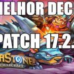 Melhor deck Hearthstone meta deck pós Patch 17.2.1