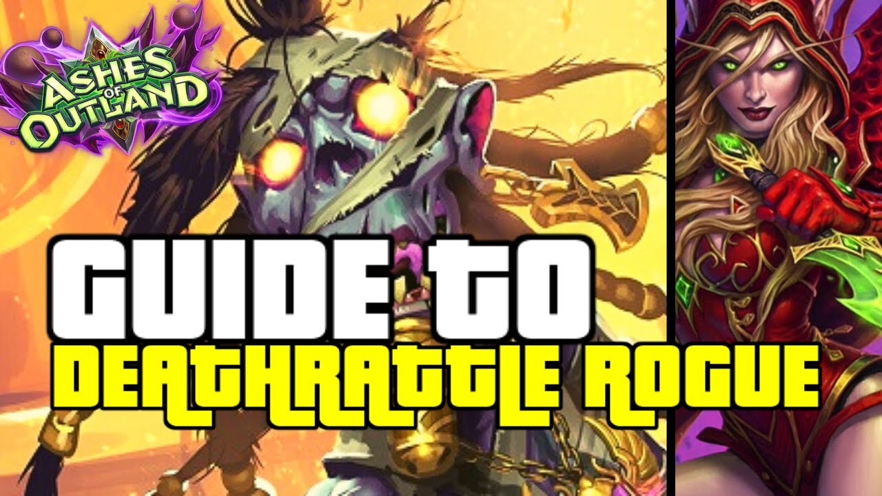 THE ROGUE DECK THAT NOONE EXPECTS | GUIDE TO DEATHRATTLE ROGUE | ASHES OF OUTLANDS | HEARTHSTONE