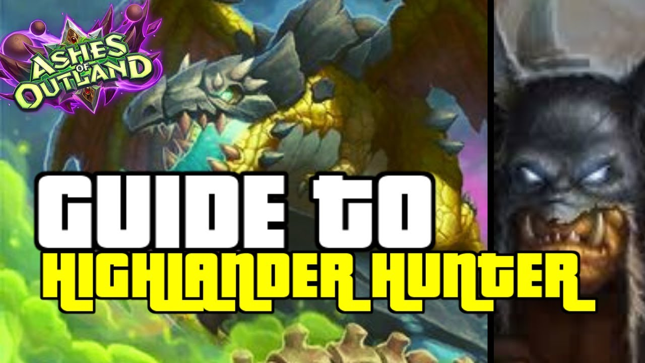 THIS DRAGON HUNTER DECK IS INSANE!   GUIDE TO HIGHLANDER HUNTER   ASHES OF OUTLANDS   HEARTHSTONE