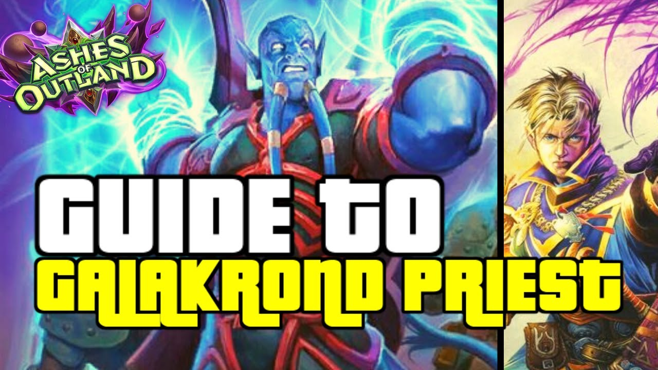 THIS PRIEST DECK IS INSANE IN THE META | GUIDE TO GALAKROND PRIEST | ASHES OF OUTLANDS | HEARTHSTONE