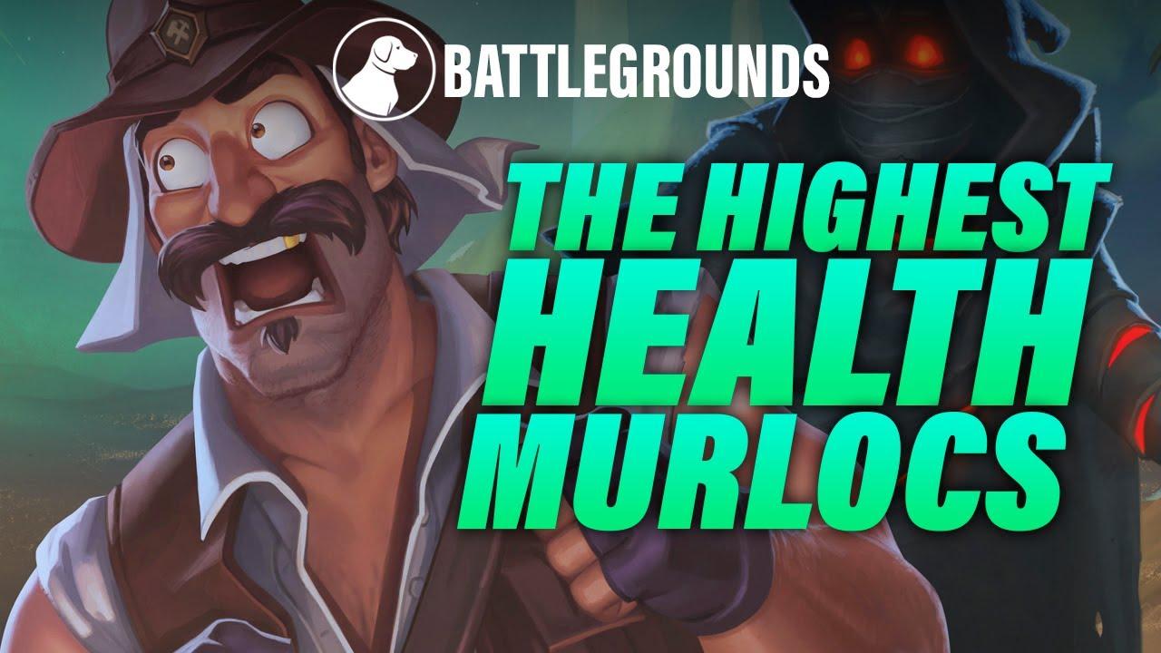 The Highest Health Murlocs   Dogdog Hearthstone Battlegrounds